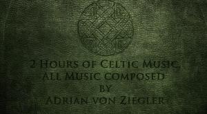 2 Hours Celtic Music - Adrian von Ziegler